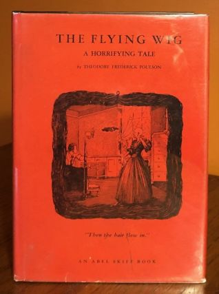 THE FLYING WIG. A Horrifying Tale. Theodore Frederick Poulson