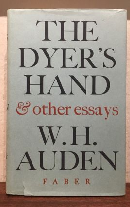 THE DYER'S HAND & OTHER ESSAYS. W. H. Auden