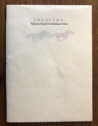 TWO BY TWO: Poems by Donald Hall & Richard Wilbur. Richard Wilbur, Donald Hall