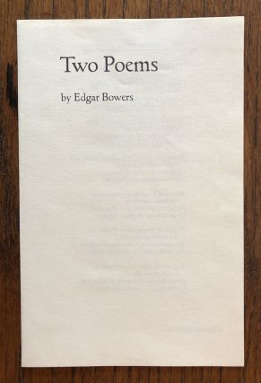 TWO POEMS. Edgar Bowers