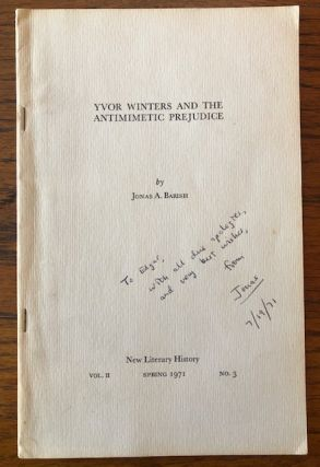 YVOR WINTERS AND THE ANTIMIMETIC PREJUDICE. New Literary History Vol. II, No. 3. Spring 1971....