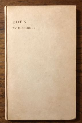 EDEN: An Oratorio by Robert Bridges. Set to Music by C.V. Stanford. Robert Bridges