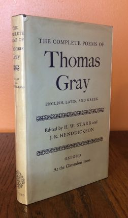 THE COMPLETE POEMS OF THOMAS GRAY. Edited by H.W. Starr and J.R. Hendrickson. Thomas Gray