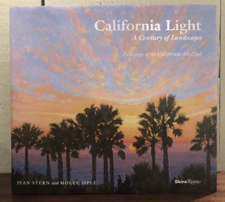 CALIFORNIA LIGHT. A Century of Landscapes: Paintings of the California Art Club