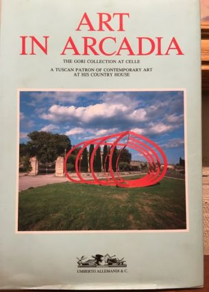 ART IN ARCADIA. THE GORI COLLECTION, CELLE