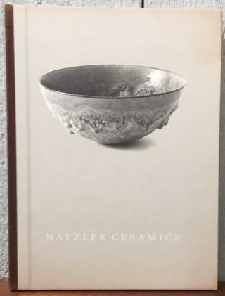 GERTRUD AND OTTO NATZLER CERAMICS. CATALOG OF THE COLLECTION OF MRS. LEONARD M. SPERRY AND A...