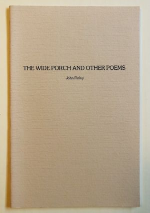 THE WIDE PORCH AND OTHER POEMS. John Finlay