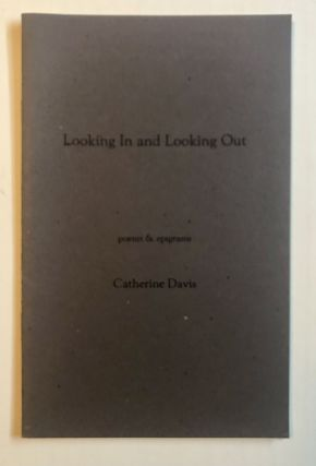 LOOKING IN LOOKING OUT. Catherine Davis