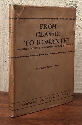 FROM CLASSIC TO ROMANTIC: Premises of Taste in /Eighteenth-Century England