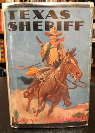 TEXAS SHERIFF. A Novel of ' The Territory'. Eugene Cunningham.