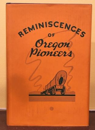 REMINISCENCES OF OREGON PIONEERS. Compiled By the Pioneer Ladies Club. Pendleton, Oregon.