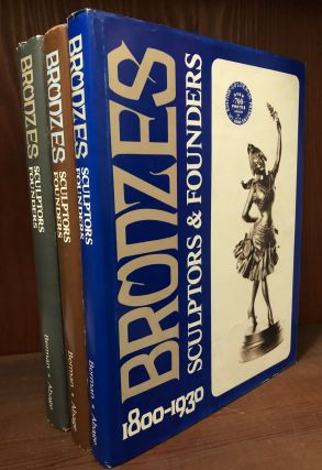 BRONZES SCULPTOR & FOUNDERS. 1800-1930 Volumes: One, Two and Three. Harold Berman