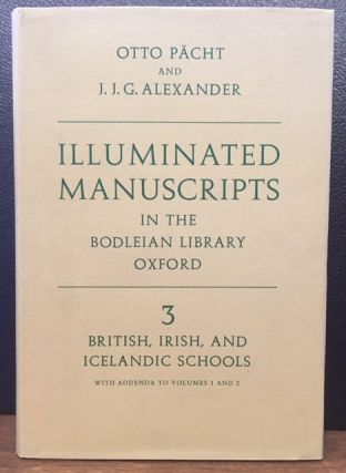 ILLUMINATED MANUSCRIPTS IN THE BODLEIAN LIBRARY OXFORD. Otto Pacht, J. J. G. Alexander.
