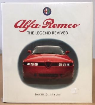 ALFA ROMEO THE LEGEND REVIVED. David G. Styles.