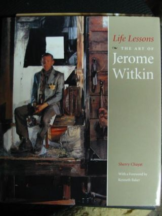 LIFE LESSONS THE ART OF JEROME WITKIN. Sherry Chayat, With a., Kenneth Baker.
