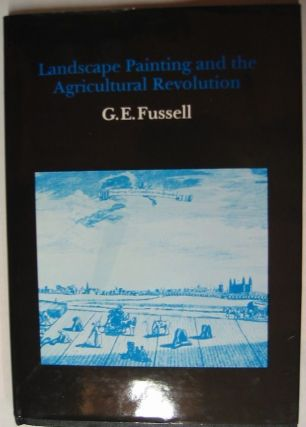 LANDSCAPE PAINTING AND THE AGRICULTURAL REVOLUTION. G. E. Fussell.