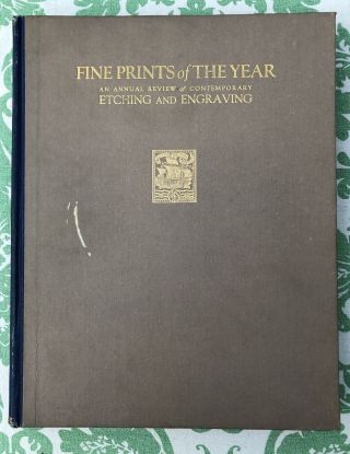 FINE PRINTS OF THE YEAR. (1924) An Annual Review of Contemporary Etching and Engraving. Volume One