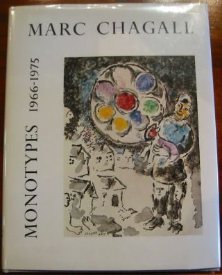 MARC CHAGALL MONOTYPES Volume II. Jean Leymarie.