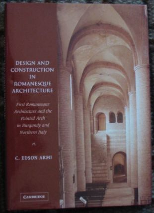 DESIGN AND CONSTRUCTION IN ROMANESQUE ARCHITECTURE. C. Edson Armi.
