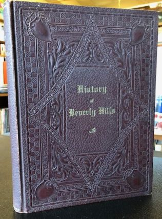 HISTORY OF BEVERLY HILLS. Pierce E. Benedict.