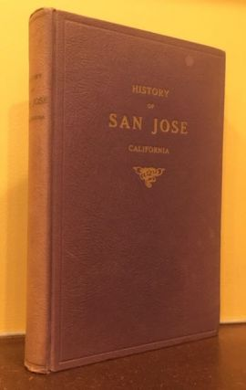 HISTORY OF SAN JOSE CALIFORNIA. William F. James, George H. McMurry