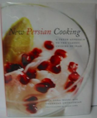 New Persian Cooking: A Fresh Approach to the Classic Cuisine of Iran. Jila Dana_Haeri, Shahrzad Ghorashian.