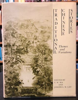 TRADITIONAL CHINESE STORIES. Y. W. Ma, Joseph S. M. Lau