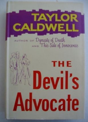 THE DEVIL'S ADVOCATE. Taylor Caldwell