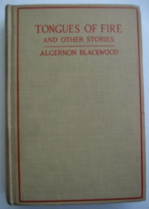 TONGUES OF FIRE. Algernon Blackwood